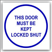 1 x This Door Must Be Kept Locked Shut-87mm,Blue on White-Health and Safety Security Door Warning Sticker Sign